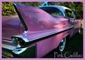 Pink Cadi....