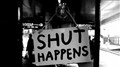 Shut-Happens